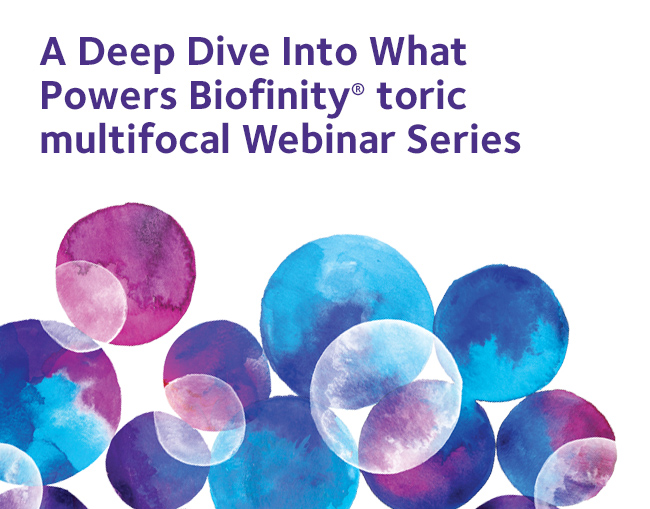 A deep dive into what powers Biofinity® toric multifocal